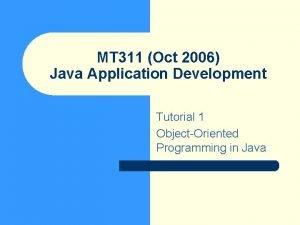 MT 311 Oct 2006 Java Application Development Tutorial