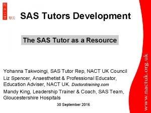 SAS Tutors Development The SAS Tutor as a