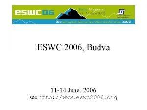 ESWC 2006 Budva 11 14 June 2006 see