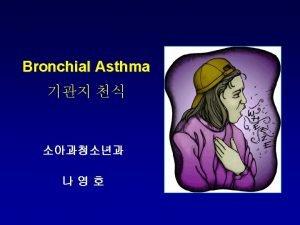 Asthma Definition Pathophysiology Pathogenesis 1 Asthma is a