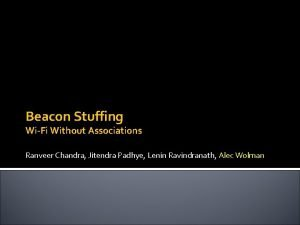 Beacon Stuffing WiFi Without Associations Ranveer Chandra Jitendra