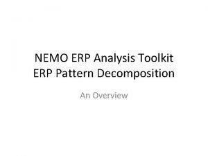 NEMO ERP Analysis Toolkit ERP Pattern Decomposition An