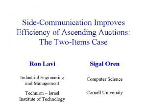 SideCommunication Improves Efficiency of Ascending Auctions The TwoItems