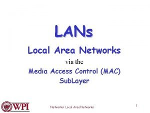 LANs Local Area Networks via the Media Access