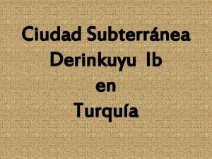 Ciudad Subterrnea Derinkuyu Ib en Turqua En 1963