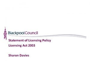 Statement of Licensing Policy Licensing Act 2003 Sharon