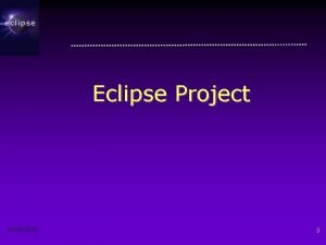 Eclipse Project 200303331 3 Eclipse Project Aims Provide
