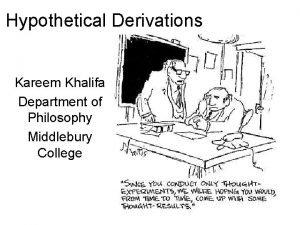 Hypothetical Derivations Kareem Khalifa Department of Philosophy Middlebury