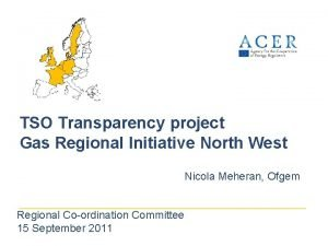 TSO Transparency project Gas Regional Initiative North West