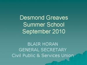 Desmond Greaves Summer School September 2010 BLAIR HORAN