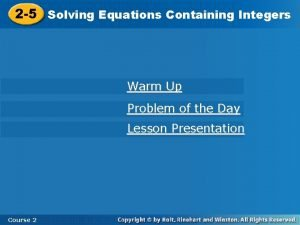 2 5 Solving Equations Containing Integers Warm Up