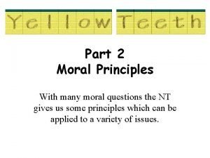 Part 2 Moral Principles With many moral questions