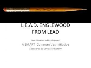 L E A D ENGLEWOOD FROM LEAD Lead