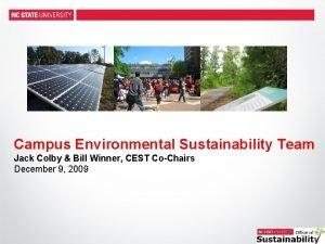 Campus Environmental Sustainability Team Jack Colby Bill Winner