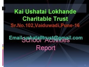Kai Ushatai Lokhande Charitable Trust Sr No 102
