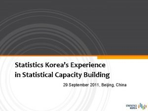 Statistics Koreas Experience in Statistical Capacity Building 29