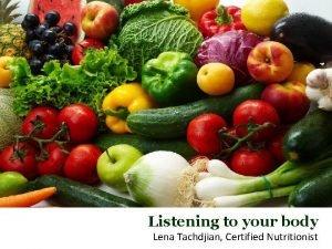 Listening to your body Lena Tachdjian Certified Nutritionist