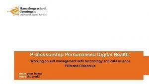 Professorship Personalised Digital Health Working on self management