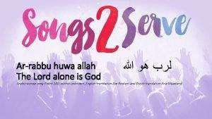 Arrabbu huwa allah The Lord alone is God