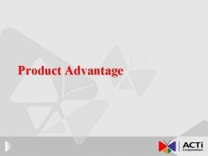 Product Advantage 1 Product Development Architecture Comparison x
