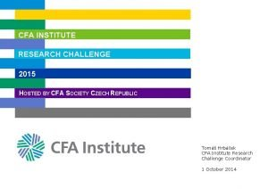 CFA INSTITUTE RESEARCH CHALLENGE 2015 HOSTED BY CFA