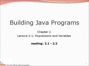 Building Java Programs Chapter 2 Lecture 2 1