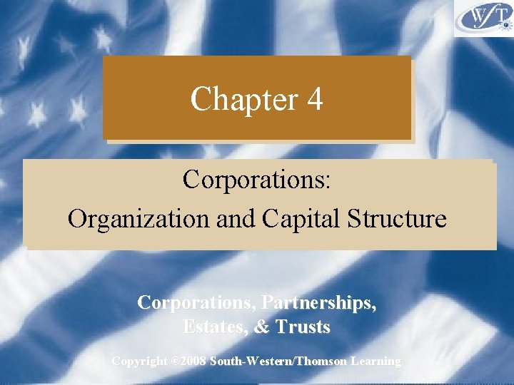 Chapter 4 Corporations Organization and Capital Structure Corporations