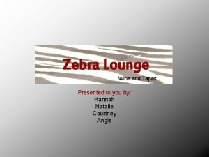 Zebra Lounge Wine and Tapas Presented to you