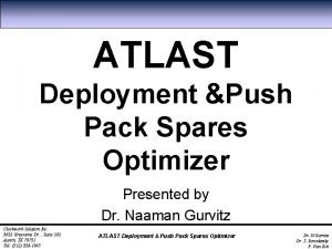ATLAST Deployment Push Pack Spares Optimizer Presented by