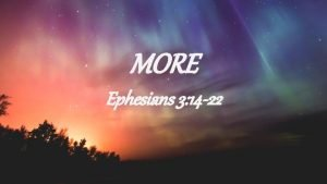MORE Ephesians 3 14 22 Ephesians 3 14