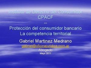 Instituto de Derecho del Consumidor CPACF Proteccin del
