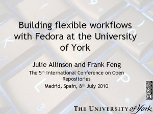 Building flexible workflows with Fedora at the University