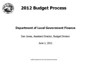 2012 Budget Process Department of Local Government Finance