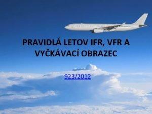 PRAVIDL LETOV IFR VFR A VYKVAC OBRAZEC 9232012