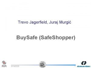 Trevo Jagerfield Juraj Murgi Buy Safe Safe Shopper