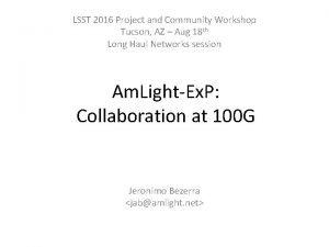 LSST 2016 Project and Community Workshop Tucson AZ