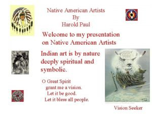 Native American Artists By Harold Paul Welcome to