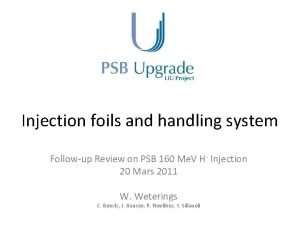 Injection foils and handling system Followup Review on