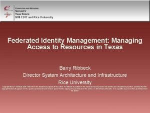 NMIEDIT and Rice University Federated Identity Management Managing