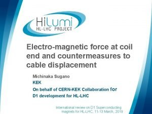 Electromagnetic force at coil end and countermeasures to