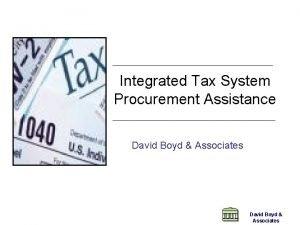Integrated Tax System Procurement Assistance David Boyd Associates