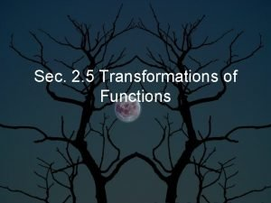 Sec 2 5 Transformations of Functions Transformations Vertical
