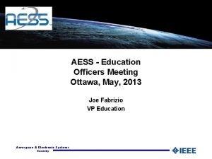 AESS Education Officers Meeting Ottawa May 2013 Joe