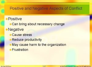 Positive and Negative Aspects of Conflict l Positive
