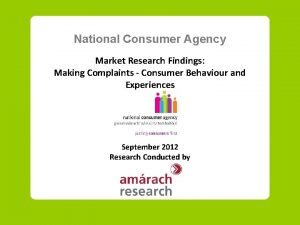 National Consumer Agency Market Research Findings Making Complaints