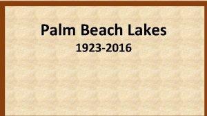 Palm Beach Lakes 1923 2016 Palm Beach Lakes