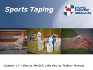 Sports Taping Chapter 10 Sports Medicine for Sports