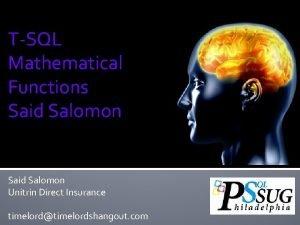 TSQL Mathematical Functions Said Salomon Unitrin Direct Insurance