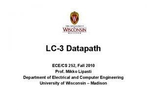 LC3 Datapath ECECS 252 Fall 2010 Prof Mikko