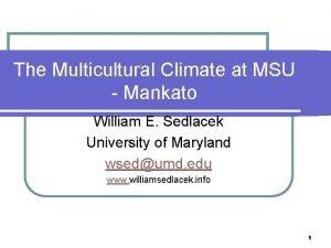 The Multicultural Climate at MSU Mankato William E